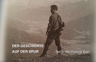 """Der Geschichte auf der Spur – Teil 1 """"Der Pusterer Bua"""""""
