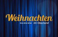 Weihnachten im Oberland – Sendung Nr. 1  (Zusammenschnitt)